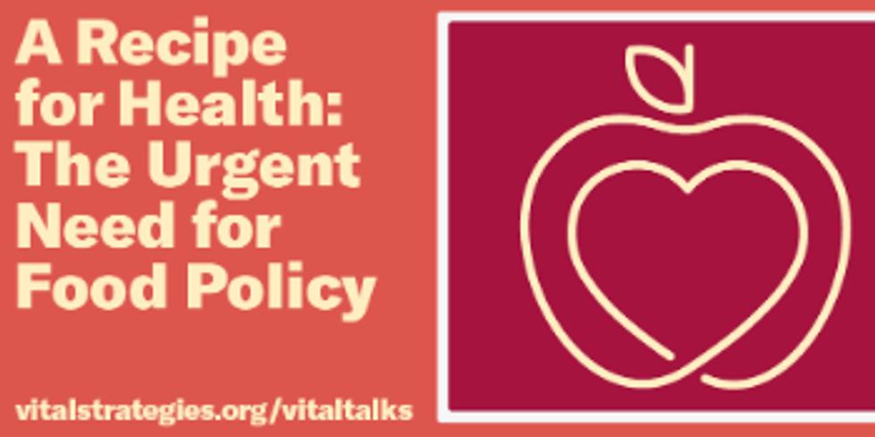 Vital Strategies - A necessidade urgente de uma política alimentar