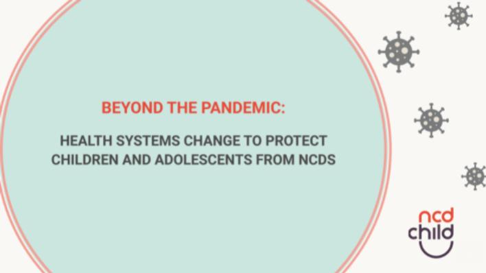 NCD Child - Além da pandemia: mudanças nos sistemas de saúde para proteger crianças e adolescentes das DCNTs