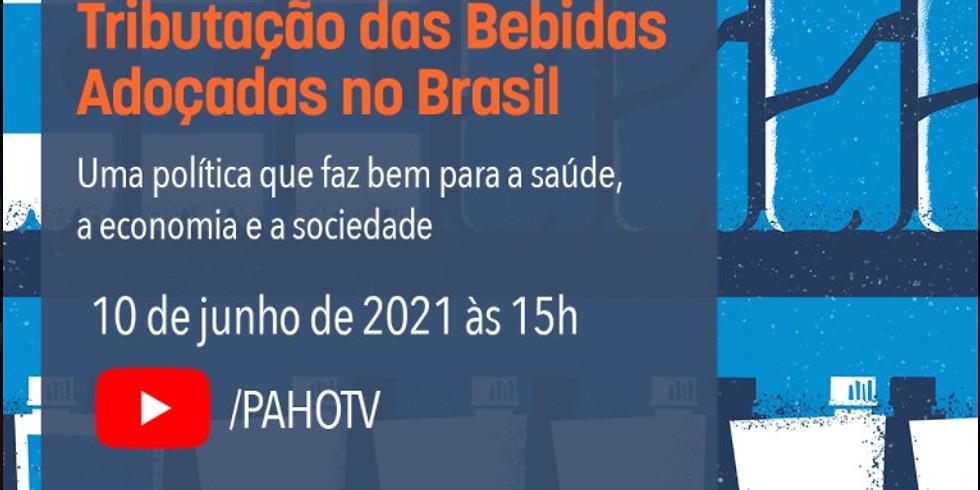 OPAS- Tributação de bebidas adoçadas no Brasil: uma política que faz bem para a saúde, a economia e a sociedade