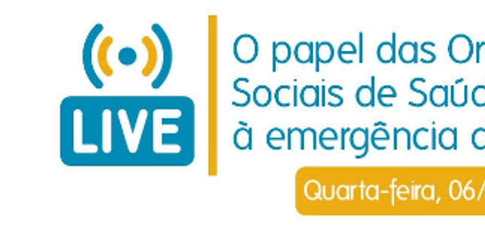 Ibross live - O papel das Organizações Sociais de Saúde na Resposta à Emergência do Covid-19