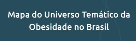 Instituto Cordial - Mapa do Universo Temático da Obesidade no Brasil