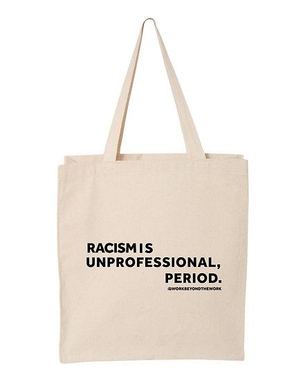 Racism is Unprofessional, Period. Tote Bag (Tan)