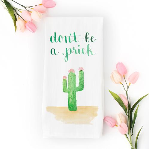 Don't be a Prick Tea Towel