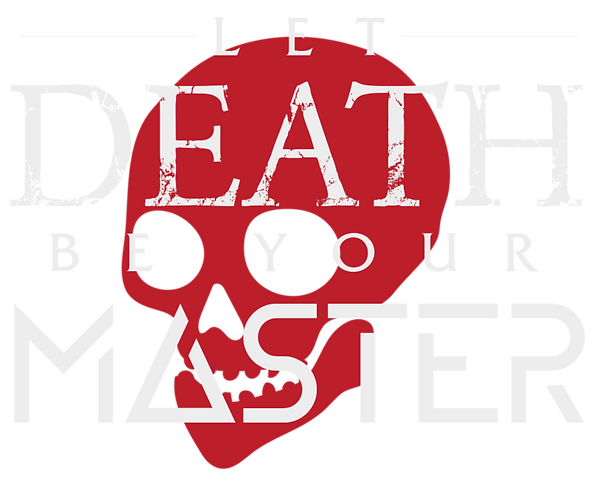LetDeathBeYourMaster_edited.png