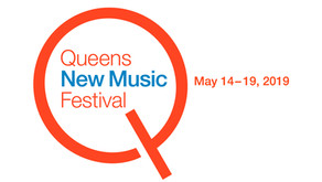 8th Annual Queens New Music Festival Schedule: May 14-19, 2019