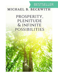 PROSPERITY, PLENTITUDE & INFINITE POSSIBILITIES