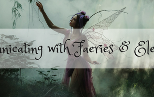 Communicating with Faeries & Elementals