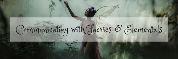 Faeries and Elementals
