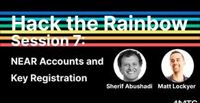 Hack the Rainbow Session 7: NEAR Accounts and Key Registration Presentation