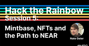 Hack the Rainbow Session 5: Mintbase, NFTs and the Path to NEAR with Nate Geier