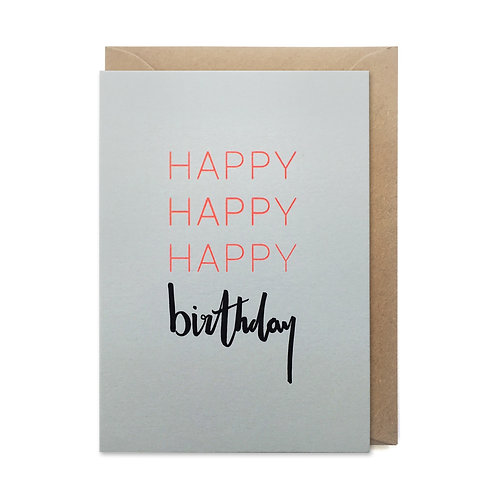 Happy happy happy Birthday: Birthday card