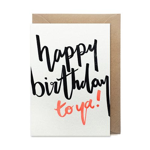 Happy Birthday to ya: Birthday card