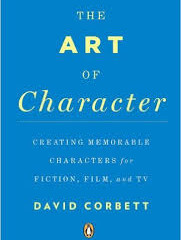 "David Corbett's ""The Art of Character"": The 5 Cornerstones of Characterization"