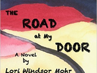 INTERVIEW WITH LORI WINDSOR MOHR, AUTHOR OF THE DEBUT NOVEL, 'THE ROAD AT MY DOOR'