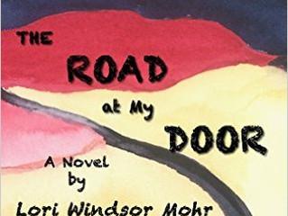 LORI WINDSOR MOHR'S DEBUT NOVEL  'THE ROAD AT MY DOOR'