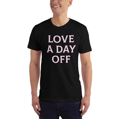 LOVE A DAY OFF T-Shirt
