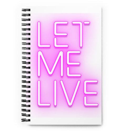 LET ME LIVE notebook