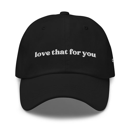 LOVE THAT FOR YOU hat