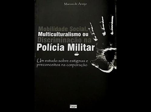 Mobilidade Social, Multiculturalismo ou Discriminação na Polícia