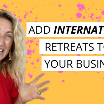 Add International Retreats to Your Business