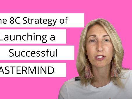 The 8C Strategy of Launching a Successful Mastermind