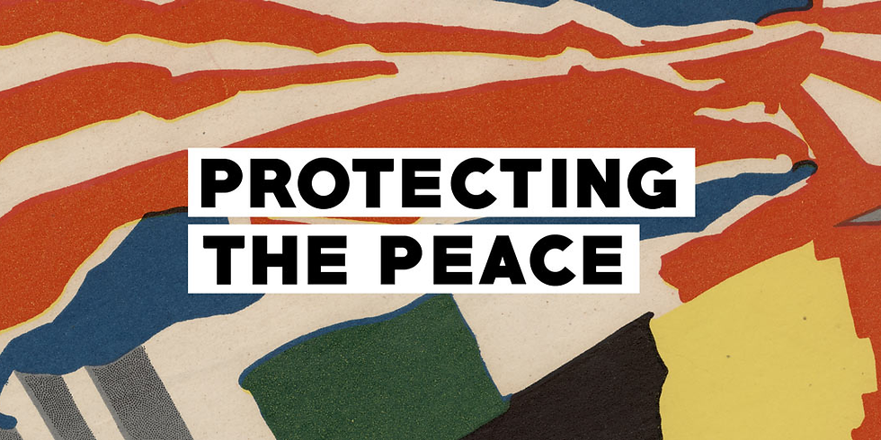 PROTECTING THE PEACE: UNITED NATIONS PEACEKEEPERS IN THE 21ST CENTURY