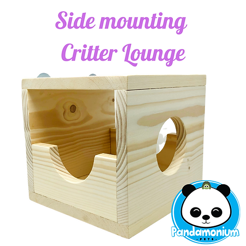 Side Mounting Critter lounge