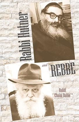 Rabbi Hutner and the Rebbe