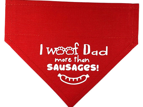 I Woof Dad More Than Sausages