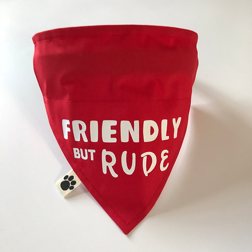 Friendly but RUDE