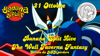 21 Ottobre - Banana Split Live al The Wall