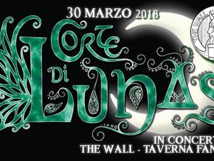 Venerdì 30 Marzo - Corte di Lunas al The Wall