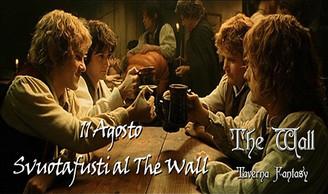 11 AGO - Svuotafusti e festa Hobbit al The Wall
