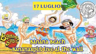 17 Lug - BananaBeach al The Wall - Si torna a suonare!!!