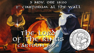2° Cineforum al The Wall - The Lord of The Rings 1978 - versione animata