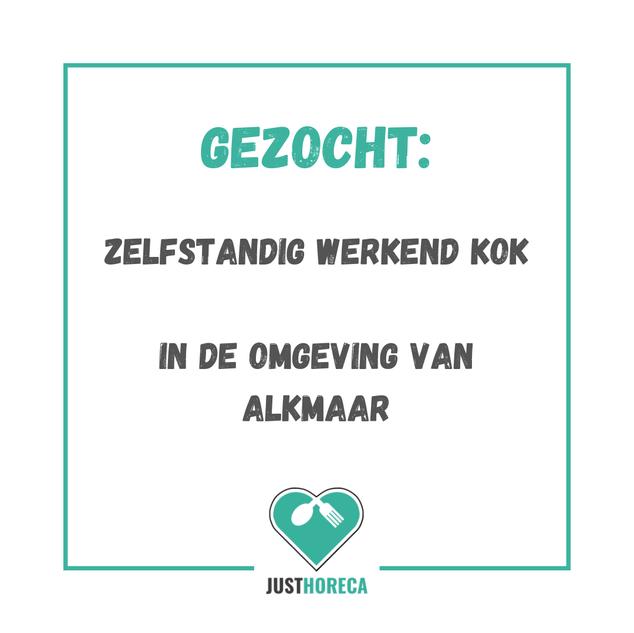 Zelfstandig werkend kok omgeving Alkmaar