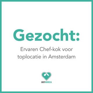 Ervaren Chef-kok voor toplocatie in Amsterdam