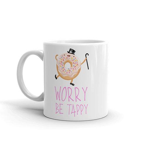 """Donut Worry...Be Tappy!"" Mug"