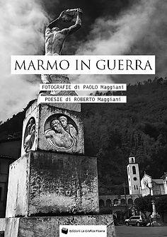 Marmo in Guerra | Libro Fotografia e Poesia | Paolo e Roberto Maggiani