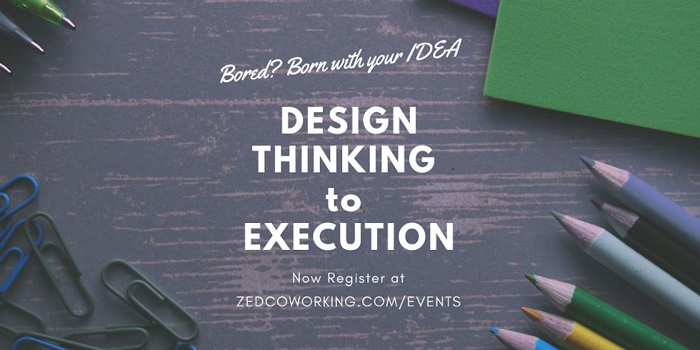 Design Thinking to Execution