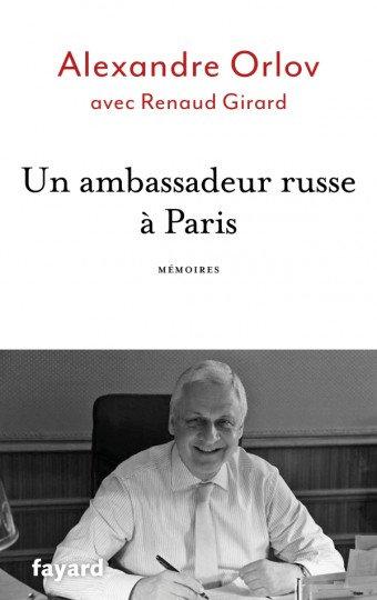Un ambassadeur russe à Paris - Alexandre Orlov