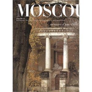 Moscou, mémoire d'une ville - Olga Morel