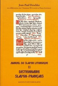 Manuel du slavon liturgique T. II Dictionnaire Slavon-Français