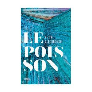 Le Poisson - Piotr Alechkovski