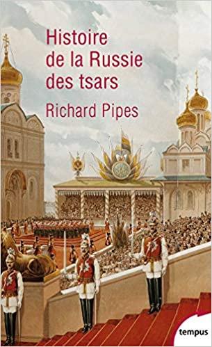 Histoire de la Russie des tsars – Richard Pipes