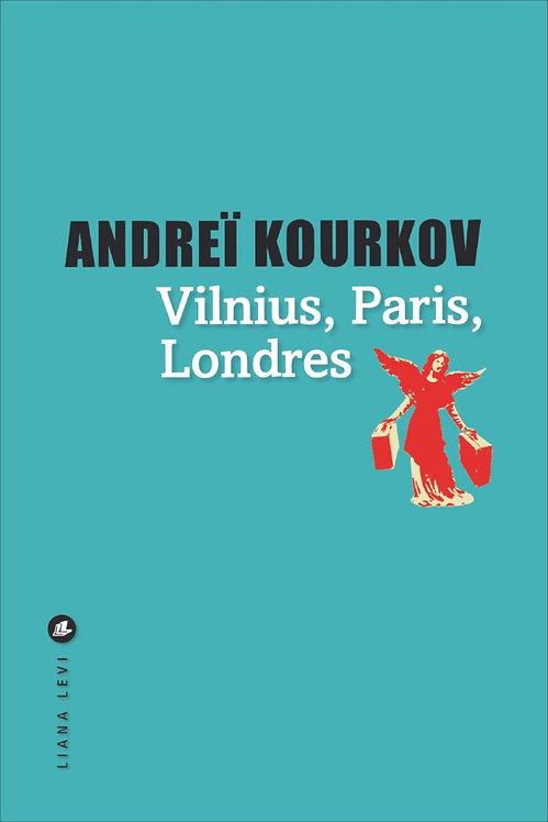 Vilnius, Paris, Londres - Andreï Kourkov