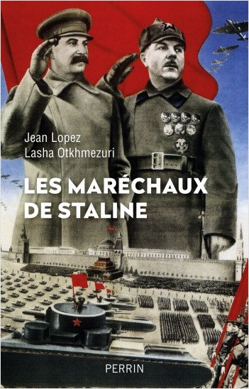Les maréchaux de Staline - Jean Lopez, Lasha Otkhmezuri
