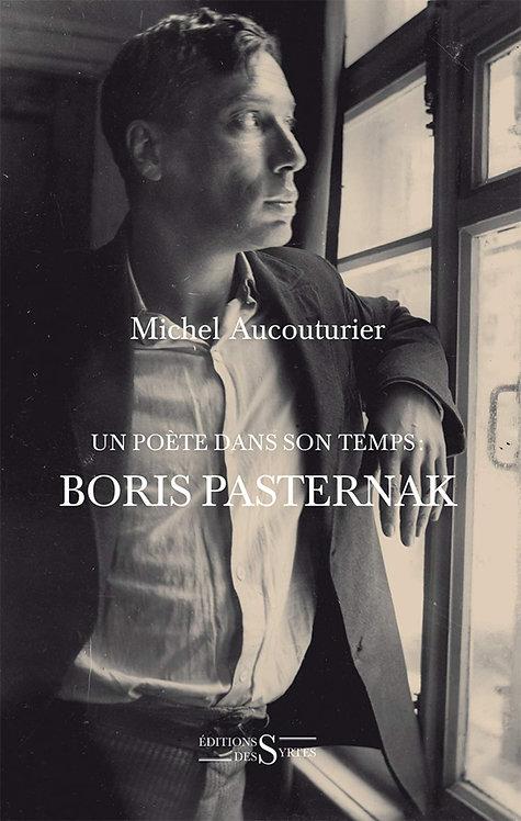 Boris Pasternak, un poète dans son temps  - Michel Aucouturier