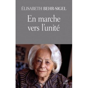 En marche vers l'unité - Elisabeth Behr-Sigel