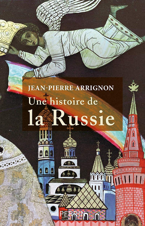 Une histoire de la Russie - Jean-Pierre Arrignon